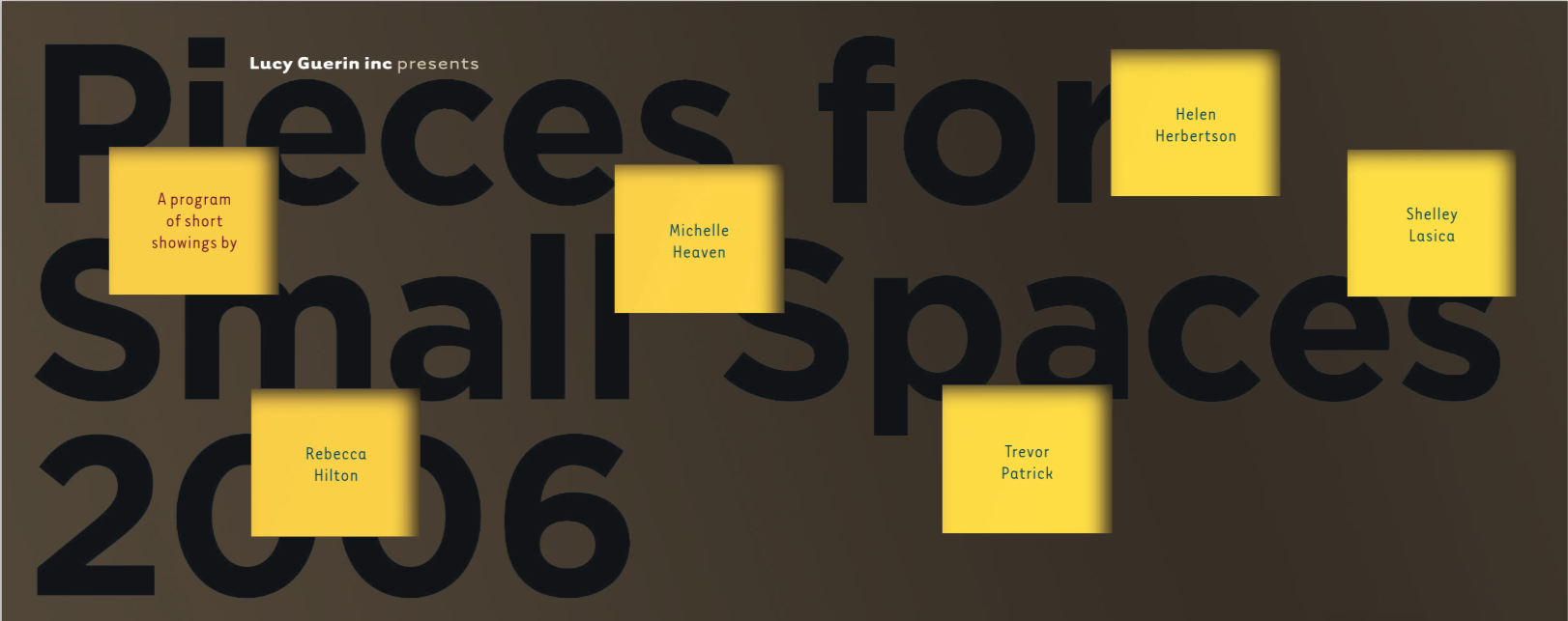 Poster for Pieces for Small Spaces 2006 with text in small yellow squares on a dark brown background